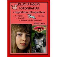 Elektronická kniha Kluci a holky fotografují s digitálním fotoaparátem II. díl