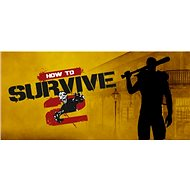 How to Survive 2 (PC) DIGITAL - PC-Spiel