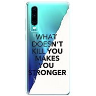 iSaprio Makes You Stronger for Huawei P30 - Mobile Case