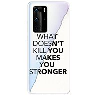 iSaprio Makes You Stronger for Huawei P40 Pro - Mobile Case